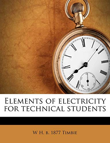 9781172785155: Elements of electricity for technical students
