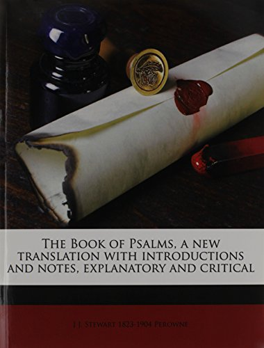 9781172809592: The Book of Psalms, a new translation with introductions and notes, explanatory and critical
