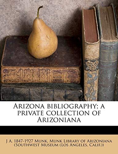 9781172843855: Arizona bibliography; a private collection of Arizoniana