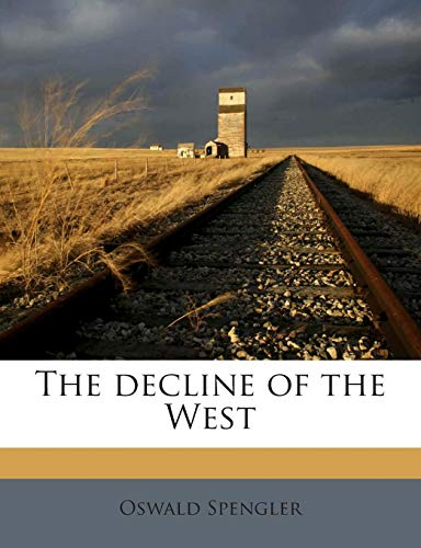 9781172877409: The decline of the West, Vol. I