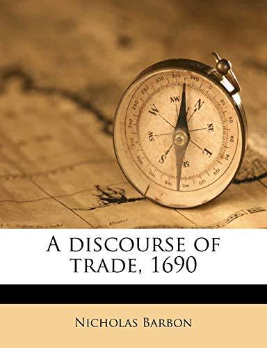 9781172893829: A discourse of trade, 1690