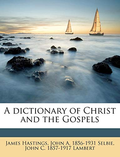 9781172926312: A dictionary of Christ and the Gospels