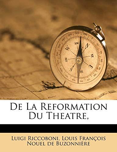 9781173019617: De La Reformation Du Theatre, (French Edition)