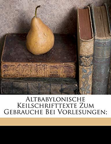 9781173077525: Altbabylonische Keilschrifttexte zum Gebrauche bei Vorlesungen;