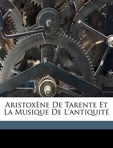 9781173081911: Aristoxène de Tarente et la musique de l'antiquité