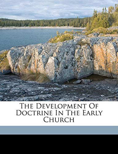 The development of doctrine in the early church