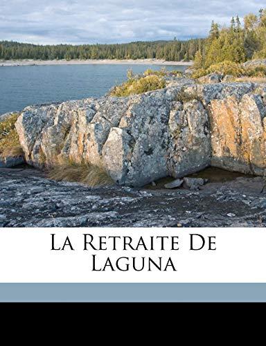 9781173137359: La retraite de Laguna (French Edition)