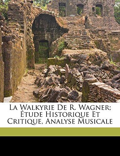 9781173143374: La Walkyrie de R. Wagner; Etude Historique Et Critique, Analyse Musicale