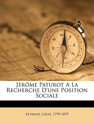 9781173154066: Jérôme Paturot A La Recherche D'une Position Sociale (French Edition)
