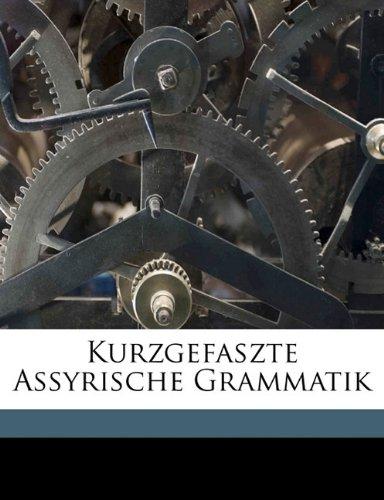 9781173157791: Kurzgefaszte Assyrische Grammatik