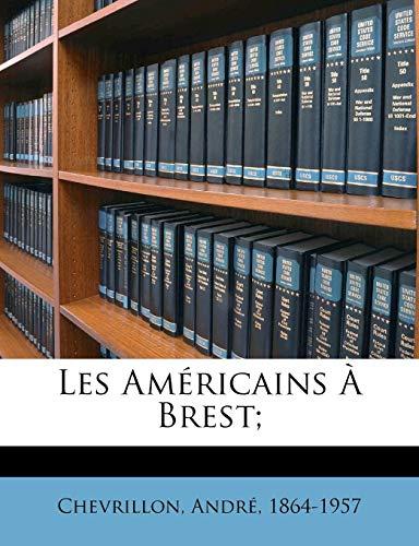 9781173161064: Les Américains à Brest; (French Edition)