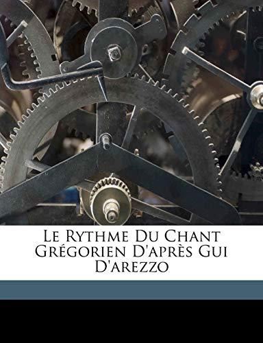 9781173161538: Le rythme du chant grégorien d'après Gui d'Arezzo (French Edition)