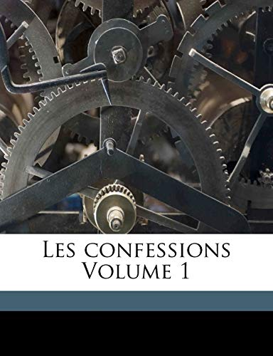 9781173168803: Les confessions Volume 1 (French Edition)
