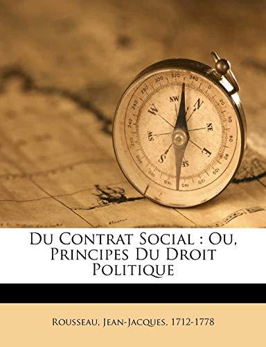 9781173188429: Du contrat social: ou, Principes du droit politique (French Edition)