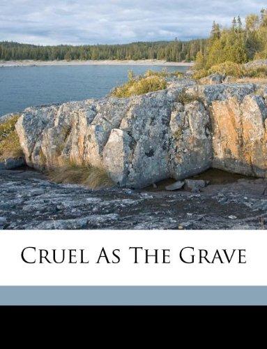 9781173211509: Cruel as the grave