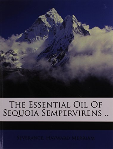 9781173213916: The essential oil of Sequoia sempervirens ..