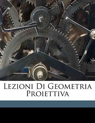 9781173226077: Lezioni di geometria proiettiva