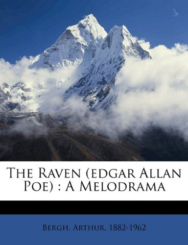 9781173250041: The raven (Edgar Allan Poe): a melodrama