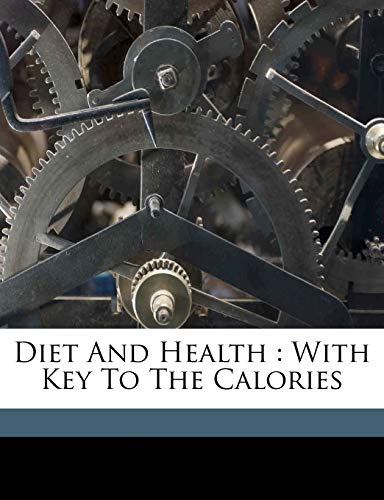 9781173250812: Diet and health: with key to the calories