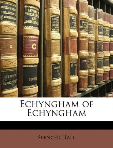 9781173259716: Echyngham of Echyngham