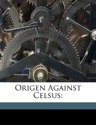 9781173282073: Origen against Celsus
