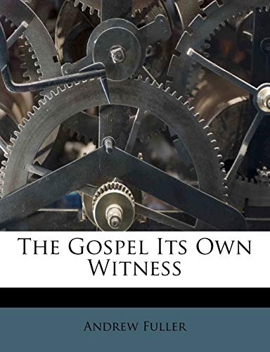 9781173319915: The Gospel Its Own Witness