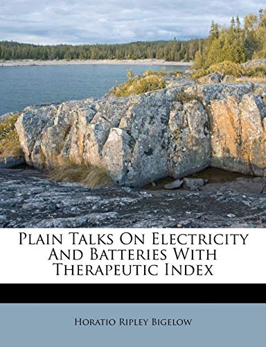 9781173367053: Plain Talks On Electricity And Batteries With Therapeutic Index