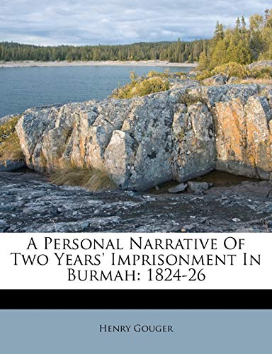 9781173558475: A Personal Narrative Of Two Years' Imprisonment In Burmah: 1824-26
