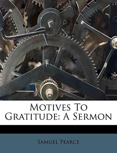 9781173567309: Motives To Gratitude: A Sermon