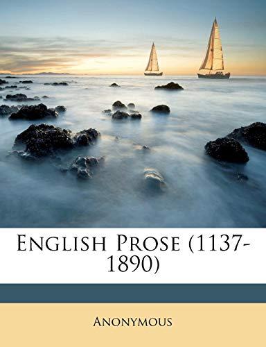 9781173609290: English Prose (1137-1890)