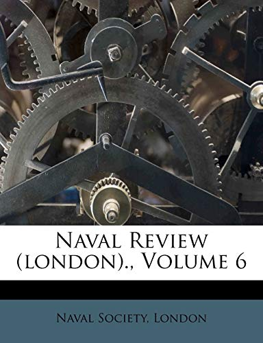 9781173697860: Naval Review (london)., Volume 6