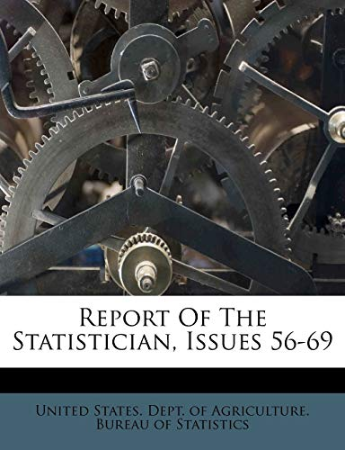 9781173702045: Report Of The Statistician, Issues 56-69