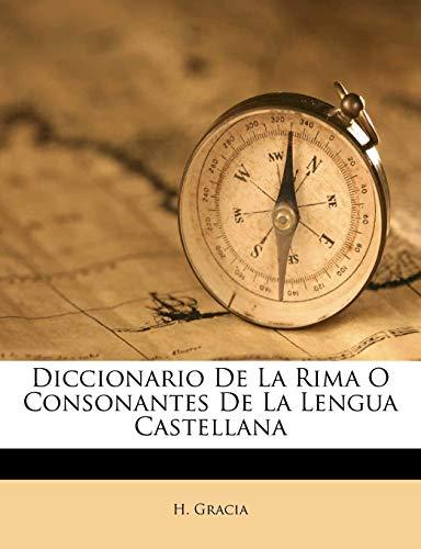 9781173732189: Diccionario De La Rima O Consonantes De La Lengua Castellana (Spanish Edition)
