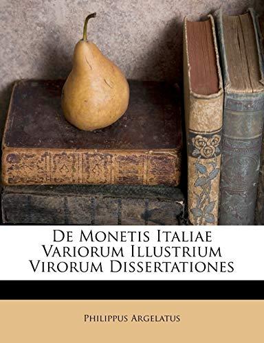 9781173734657: De Monetis Italiae Variorum Illustrium Virorum Dissertationes (Italian Edition)