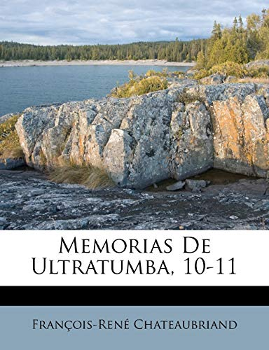 9781173740542: Memorias de Ultratumba, 10-11 (Spanish Edition)