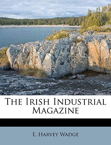 9781173752842: The Irish Industrial Magazine
