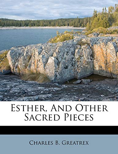 9781173836863: Esther, And Other Sacred Pieces