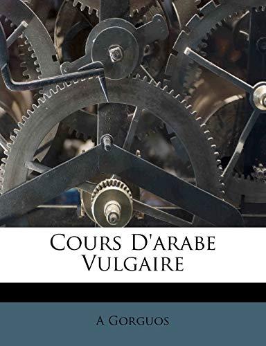 9781173842710: Cours D'Arabe Vulgaire