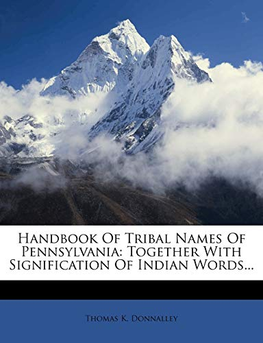 9781173886202: Handbook Of Tribal Names Of Pennsylvania: Together With Signification Of Indian Words...