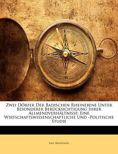 9781174016561: Zwei Dorfer Der Badischen Rheinebene Unter Besonderer Berucksichtigung Ihrer Allmendverhaltnisse: Eine Wirtschaftswissenschaftliche Und -Politische St (German Edition)