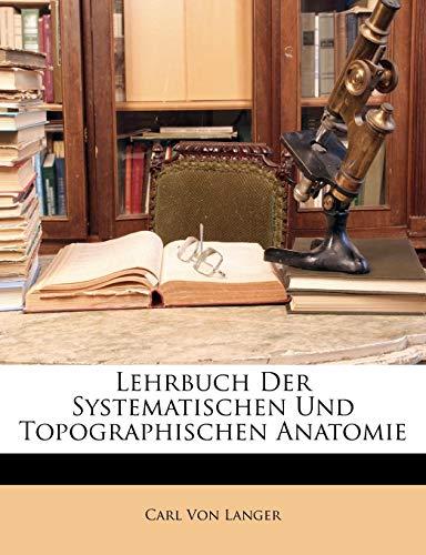 Lehrbuch Der Systematischen Und Topographischen Anatomie
