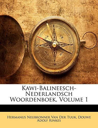 9781174289798: Kawi-Balineesch-Nederlandsch Woordenboek, Volume 1 (Dutch Edition)