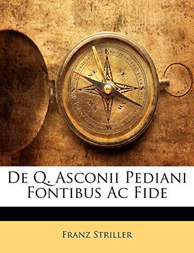 9781174312120: De Q. Asconii Pediani Fontibus Ac Fide (Latin Edition)