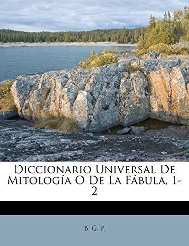 9781174504280: Diccionario Universal De Mitología O De La Fábula, 1-2