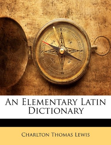 9781174571091: An Elementary Latin Dictionary