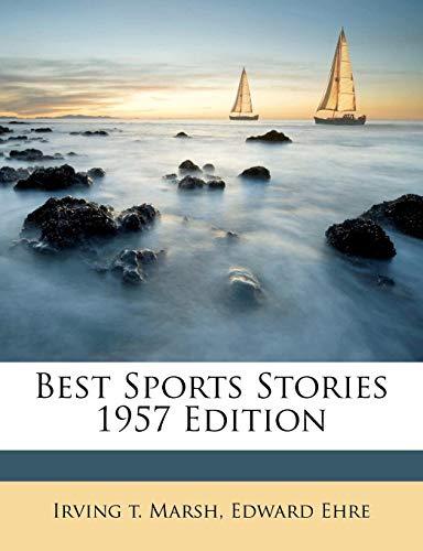 9781174574962: Best Sports Stories 1957 Edition
