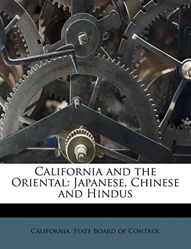9781174805936: California and the Oriental: Japanese, Chinese and Hindus