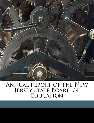 9781174812521: Annual report of the New Jersey State Board of Education