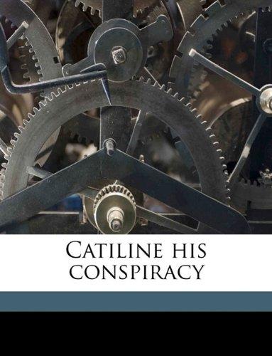 9781174832598: Catiline his conspiracy