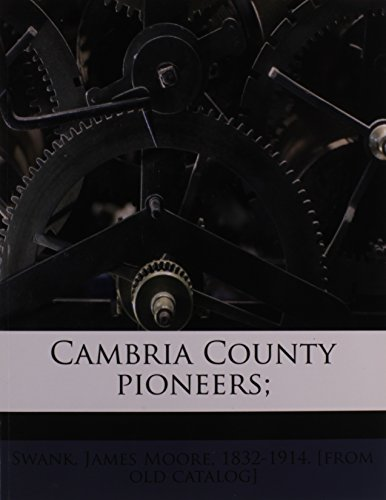 9781174834110: Cambria County pioneers;